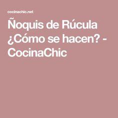 Ñoquis de Rúcula ¿Cómo se hacen? - CocinaChic Gnocchi Recipes, Egg Yolks
