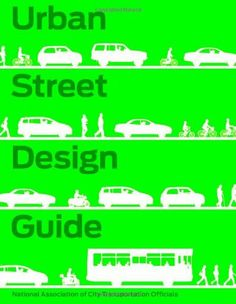 140 best urban design literature images on pinterest in 2016 urban street design guide by national association of city transportation officials fandeluxe Choice Image