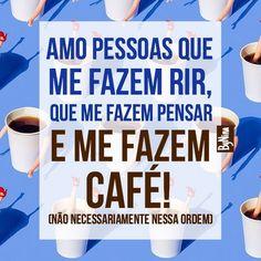 Como amo!!! #autordesconhecido #frases #pessoas #café #amo #pensamentos #instabynina