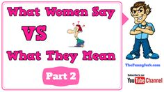 Part 2 in this compilation. What do women really mean when they say things. What do women really want vs what they say and really mean. Watch part 1 here: ht. Really Funny Joke, Pranks, 2 In, Funny Jokes, Meant To Be, Humor, Sayings, Women, Humour