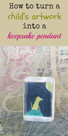 Resin Obsession blog:  Turn a child's drawing into a resin pendant