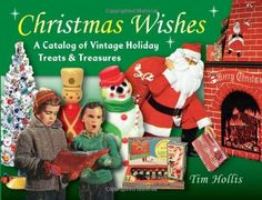 "Free Kindle Book For A Limited Time : Christmas Wishes: A Catalog of Vintage Holiday Treats & Treasures (Antiques Collectables) - ""What a joy! Live your favorite Christmases over again with this sugar-sprinkled guidebook of magic memories."" --Karal Ann Marling, Author of Merry Christmas A nostalgic look at Christmas in the mid-twentieth century Memorable color illustrations From plastic nativity scenes to aluminum trees, Christmas became a major marketing extravaganza in America in the…"