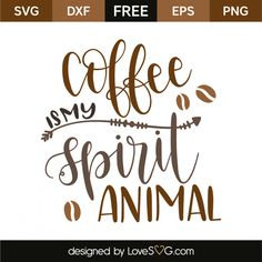 *** FREE SVG CUT FILE for Cricut, Silhouette and more *** Coffee is my spirit animal