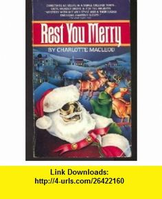 Rest You Merry (9780380475308) Charlotte MacLeod , ISBN-10: 0380475308  , ISBN-13: 978-0380475308 ,  , tutorials , pdf , ebook , torrent , downloads , rapidshare , filesonic , hotfile , megaupload , fileserve