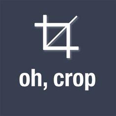 Oh, crop! Design humor.