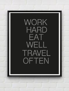 "Printable Typography Modern Black and White Wall Art Inspirational Quote Poster Home Decor Trends ""Work Hard Eat Well Travel Often"" on Etsy, £3.09"