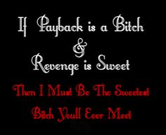 PICTURE'S WORLD: Funny revenge quotes, revenge quotes, good revenge quotes Payback Quotes, Karma Quotes, Bitch Quotes, Funny Quotes, Motivation Quotes, Qoutes, Sweet Revenge Quotes, Revenge Funny, Great Quotes