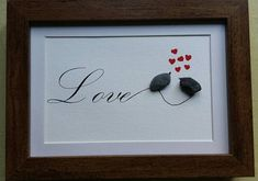 A simple and direct message of love. What a great Valentine gift for your someone special in life. Also a great wedding or shower gift for the bride and groom. Each of these pieces are matted and framed. Pick from three different choices. Pebble Stone, Pebble Art, Stone Art, Stone Crafts, Rock Crafts, Xmas Crafts, Sea Glass Crafts, Sea Glass Art, Eden Design