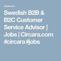 Swedish B2B & B2C Customer Service Advisor | Jobs | Circara.com  #circara #jobs