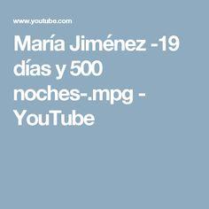 María Jiménez -19 días y 500 noches-.mpg - YouTube