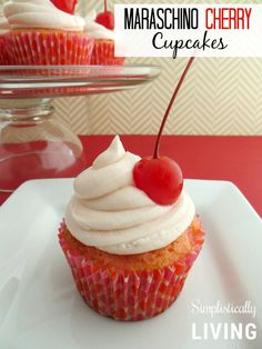 Maraschino Cherry Cupcakes- Celebrate National Cherry Month with a Cherry on Top!
