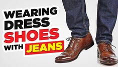 Wearing dress shoes with jeans. Is that even possible? I'm here to tell you that it is.