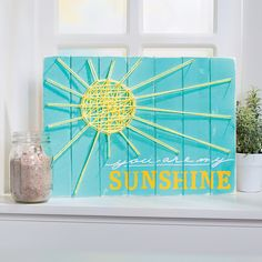 You Are My Sunshine Sign Idea - OrientalTrading.com could easily be made into a card, too