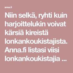 Niin selkä, ryhti kuin harjoittelukin voivat kärsiä kireistä lonkankoukistajista. Anna.fi listasi viisi lonkankoukistajia avaavaa venytystä.