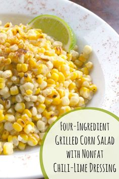 This easy side dish features sweet grilled summer corn, balanced by tangy lime juice and a pleasant, tingling heat from cayenne pepper. So easy to make ahead, too! This Four-Ingredient Grilled Corn Salad with Nonfat Chili-Lime Dressing will be the hit of your next cookout! ~ from Two Healthy Kitchens at www.TwoHealthyKitchens.com