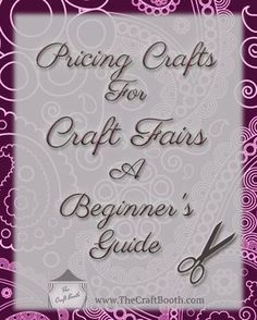 A beginner's guide to pricing crafts for craft shows