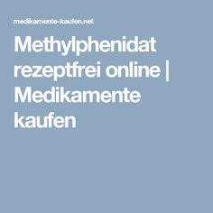 Methylphenidat rezeptfrei online   Medikamente kaufen