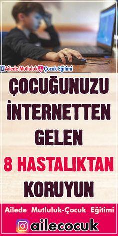Çocuğunuzu İnternetten Gelen 8 Hastalıktan Koruyun!