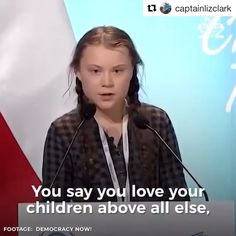"vs ""You say you love your children above all else, yet you are stealing their futures right before their very eyes,"" - This activist just called out world leaders for their global inaction on climate change. Climate Change Quotes, Say You, Love You, Democracy Now, Politics, Truth To Power, The Future Of Us, Environmental Issues, World Leaders"