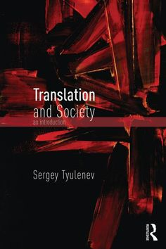 Translation and Society discusses why translation should be studied sociologically, reinforces the foundation of the sociologically informed translation research already in existence in the field and outlines possible new directions for the future. Throughout the book there are many examples and case studies and each chapter includes thought-provoking discussion points, possible assignments, and suggestions for further reading.