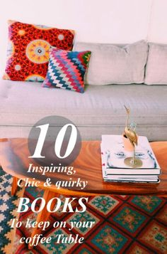 They aren't just for reading anymore! Coffee table books function as stylish home decor, entertainment for your guests, and can also make a statement. Check out our choices for the top 10 inspiring, chic, and quirky books that you need to keep on your coffee table!