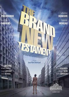 Belgium sends Cannes Quinzaine Le Tout Nouveau Testament (The Brand New Testament) by Jaco Van Dormael to foreign-language film category 2015 Movies, All Movies, Movies To Watch, I Movie, Foreign Movies, Catherine Deneuve, Jaco, Cannes, Panama
