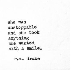 She was fierce, she was strong, she wasn't simple. She was crazy and sometimes… Always Smile Quotes, Her Smile Quotes, She Quotes, Woman Quotes, Simple Smile Quotes, Queen Quotes, Girl Quotes, Unstoppable Quotes, Rm Drake Quotes
