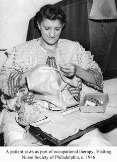 A patient sews as part of occupational therapy, Visiting Nurse Society of Philadelphia, c. 1946. Image courtesy of the Barbara Bates Center for the Study of the History of Nursing.