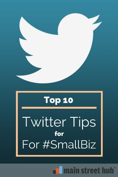 Top 10 Twitter Tips for Small Businesses