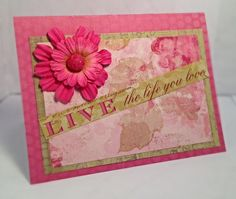 Live the Life You Love by JBRCards on Etsy Cute, fun handmade card for a special girl.
