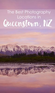 Queenstown Photography Location Guide by The Wandering Lens www.thewanderinglens.com