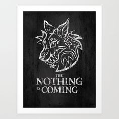 The Nothing is Coming. Art Print by Matthew J Parsons | Society6