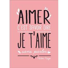 Carte postale message Aimer c'est savoir dire je t'aime sans parler - Citation…