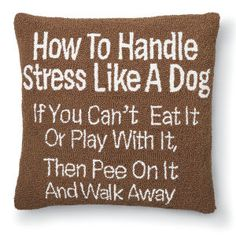 How to Handle Stress Hooked Pillow - Dog Beds, Dog Harnesses and Collars, Dog Clothes and Gifts for Dog Lovers | FetchDog