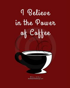 Items similar to I Believe in the Power of Coffee: Burgundy Red Kitchen or Office Art - Digital Print on Etsy