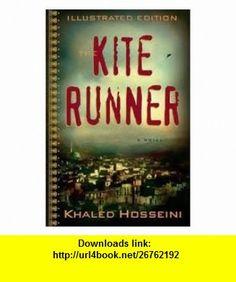 The Kite Runner Illustrated Edition Publisher Riverhead Hardcover; Ill edition Khaled Hosseini ,   ,  , ASIN: B004UMV1OI , tutorials , pdf , ebook , torrent , downloads , rapidshare , filesonic , hotfile , megaupload , fileserve