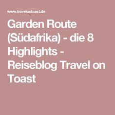 Garden Route (Südafrika) - die 8 Highlights - Reiseblog Travel on Toast