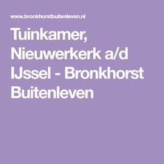 Tuinkamer, Nieuwerkerk a/d IJssel - Bronkhorst Buitenleven Garden, Design, Barns, Decks, Garten, Lawn And Garden, Front Porches, Gardens, Tuin