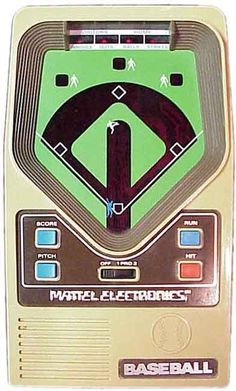 Mattel Electronic Baseball - my brother had this but I played it lots..