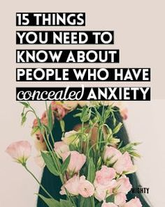 15 Things You Need To Know About People Who Have Concealed Anxiety