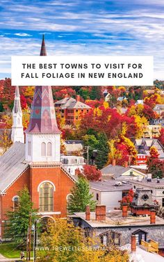 The Best Towns To Visit For Fall Foliage In New England - The Well Essentials Travel Guides Stowe Vermont - Woodstock Vermont - North Conway New Hampshire - Newport Rhode Island - Kent Connecticut - Acadia National Park East Coast Travel, East Coast Road Trip, Fall Vacations, Dream Vacations, New England Fall Foliage, Fall In New England, Stowe Vermont, Newport Vermont, Burlington Vermont