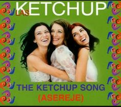 """The Ketchup Song"" is the English title of the song ""Aserejé,"" recorded by the Spanish pop group Las Ketchup, which was an international hit in It was released in July 2002 as the lead single from their debut album, Hijas del Tomate. Las Ketchup, Horrible Puns, Songs 2013, Four Sisters, The Boogie, One Hit Wonder, Music Hits, Editing Writing, Song Artists"