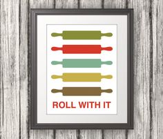Rolling Pin Print Poster, Mid Century Art, Quote Print, Kitchen Art, Retro - Rolling Pin: Roll With It - 11x14. $14.00, via Etsy.