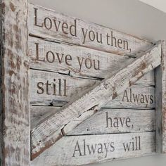 FOLLOW us on INSTAGRAM @hillcraftdesigns Loved you then..... distressed quote sign #barn wood