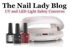 The Nail Lady Blog Post ~ UV and LED Light Safety Concerns. There has been a lot of buzz and controversy about the safety of using UV and LED lights for Shellac Gel Manicures and Pedicures and whether the exposure is enough to cause cancer. The media has definitely put a negative spin on this topic and is creating a bit of an unnecessary panic. http://thenaillady.com/uv-led-light-safety/