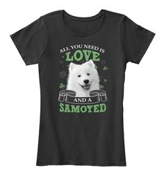 Funny Samoyed Dog T Shirt All You Ned Is Black Women's T-Shirt Front