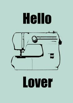 Download http://missiekrissie.blogspot.com/2011/04/hello-lover-sewing-machine-printable.html    CraftBliss Blog for Crafty Inspiration & Freebies! http://craftbliss.com/