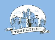 Tis A Silly Place T-Shirt | SnorgTees