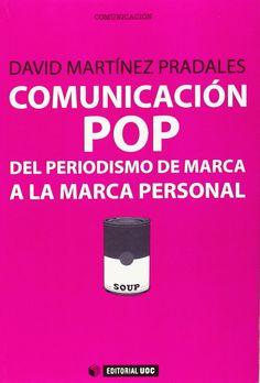 'Comunicación Pop: del periodismo de marca a la marca personal', David Martinez Pradales