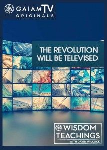 Wisdom Teachings: [#135] The Revolution will be Televised Video - October 12th 2015 - David Wilcock details what the cabal is most afraid of. That the full disclosure of their devious plans will lead to mass arrests of these master manipulators. They hope, that as the truth is being disclosed, little by little, that they will have plausible deniability once the final ball has dropped. Little do they realize, that the revolution is already being televised...